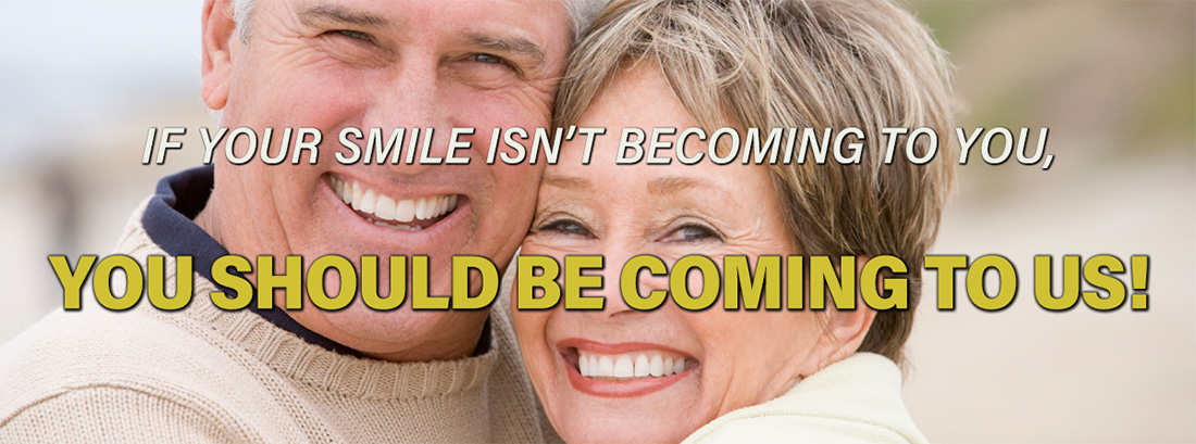If your smile isn't becoming to you, You should be coming to us!